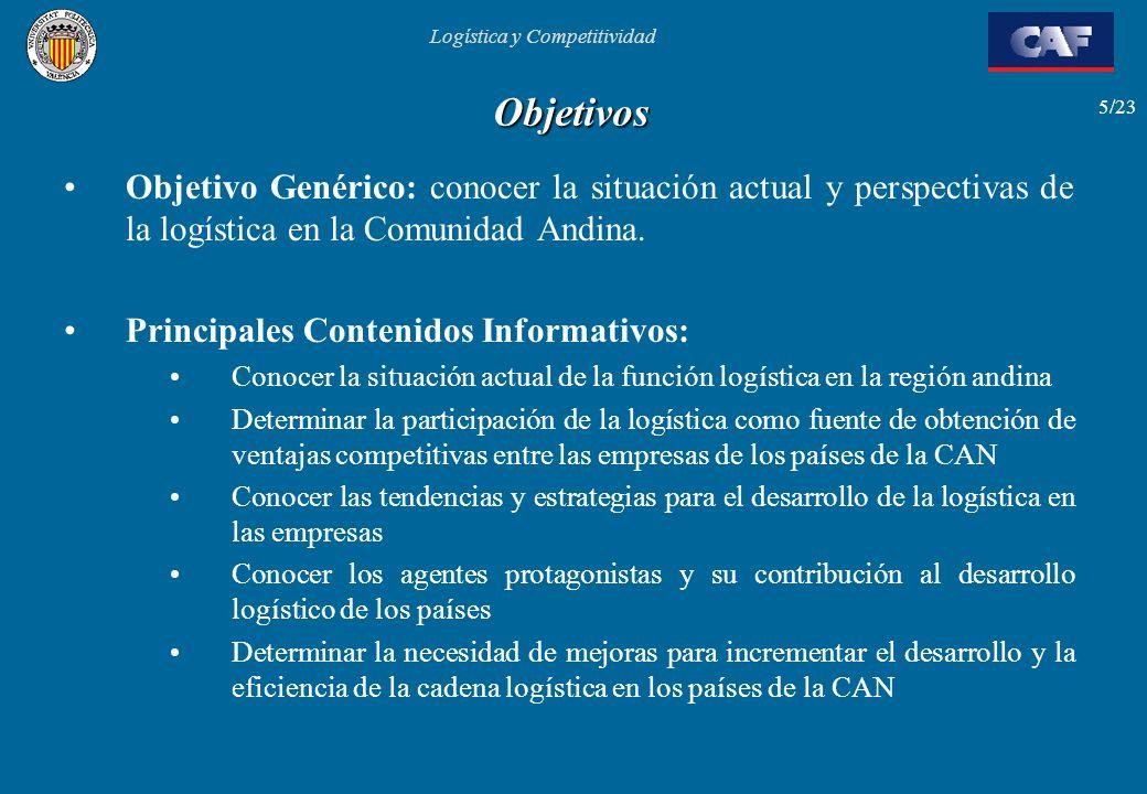 Objetivos Objetivo Genérico: conocer la situación actual y perspectivas de la logística en la Comunidad Andina.