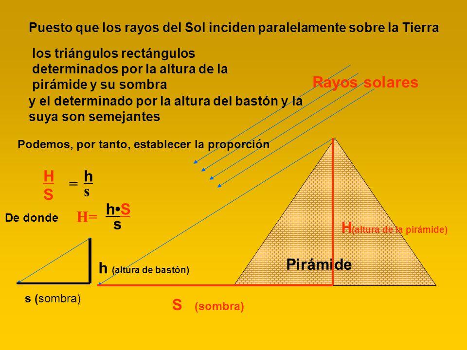 H(altura de la pirámide) H h = s S h•S H= s