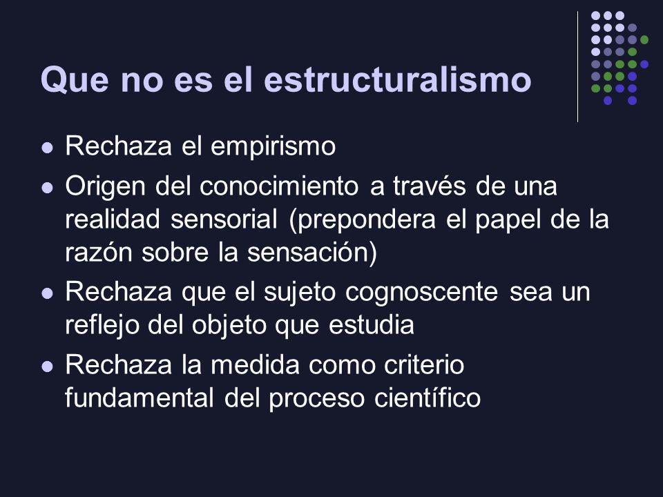 Que no es el estructuralismo