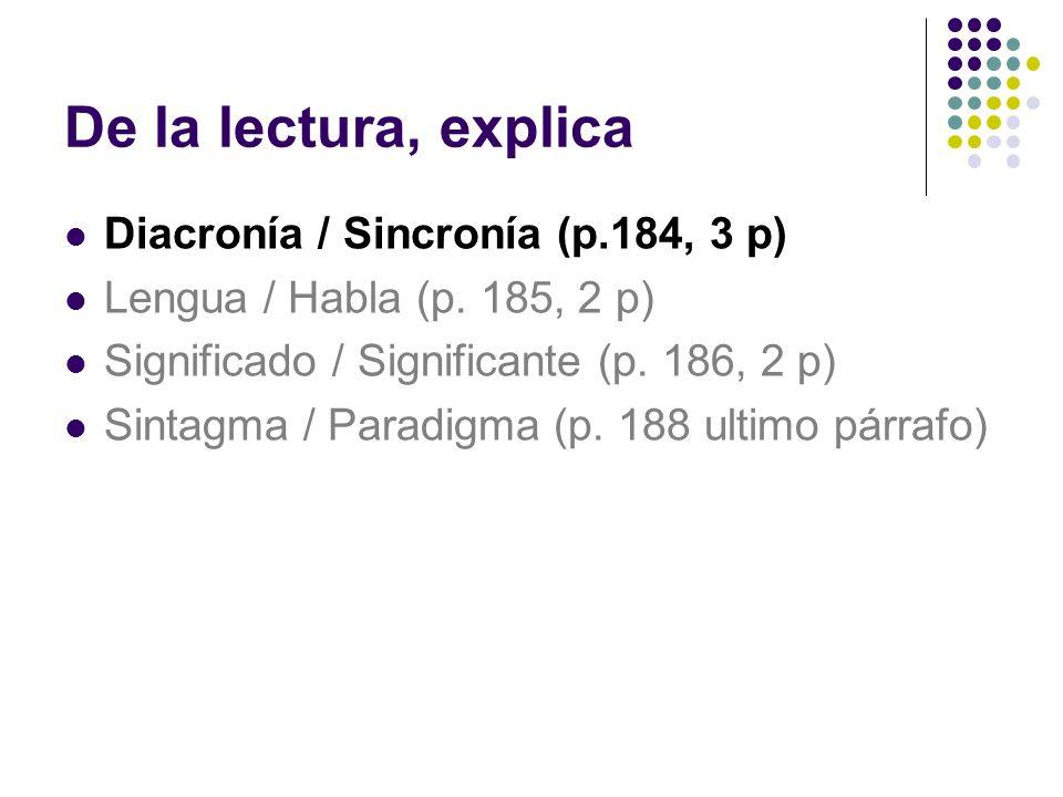 De la lectura, explica Diacronía / Sincronía (p.184, 3 p)