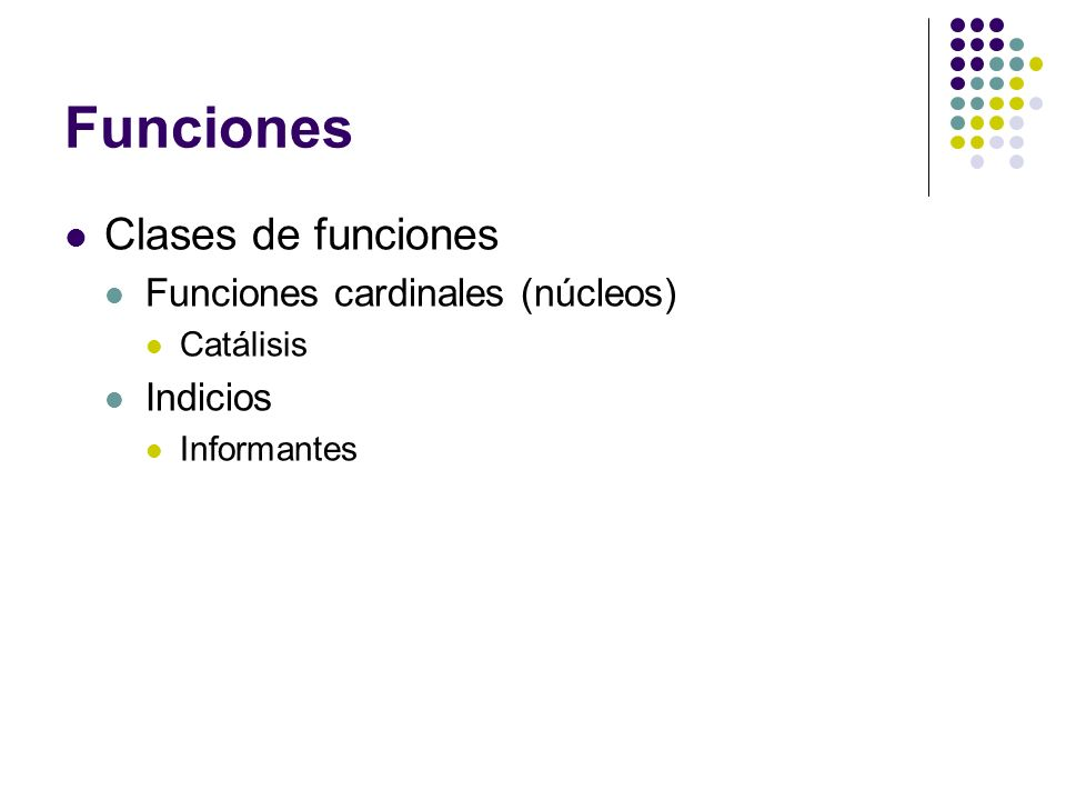 Funciones Clases de funciones Funciones cardinales (núcleos) Indicios