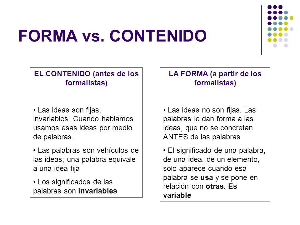 FORMA vs. CONTENIDO EL CONTENIDO (antes de los formalistas)