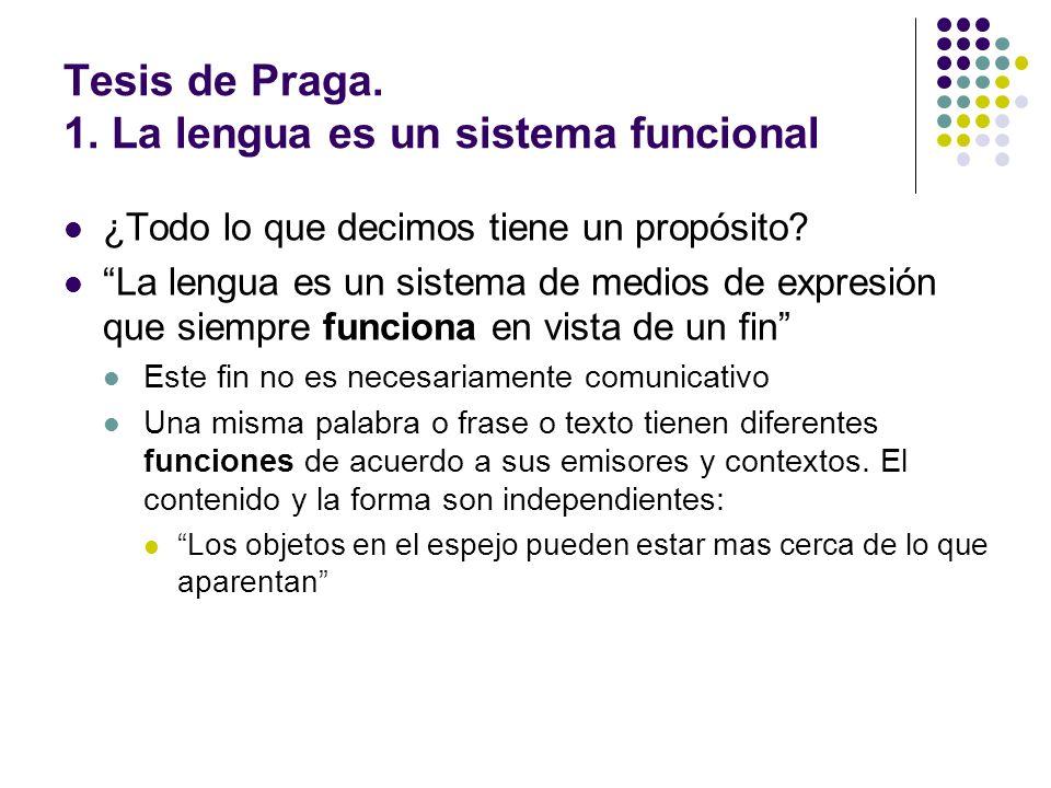 Tesis de Praga. 1. La lengua es un sistema funcional