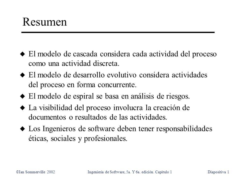 Resumen El modelo de cascada considera cada actividad del proceso como una actividad discreta.