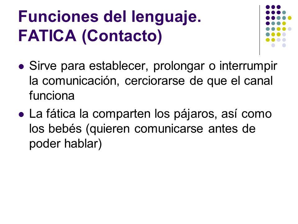 Funciones del lenguaje. FATICA (Contacto)