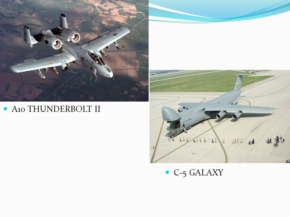 A10 THUNDERBOLT II C-5 GALAXY