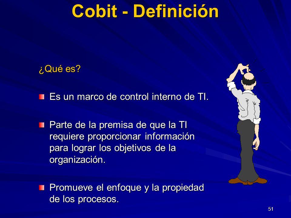 Cobit - Definición ¿Qué es Es un marco de control interno de TI.