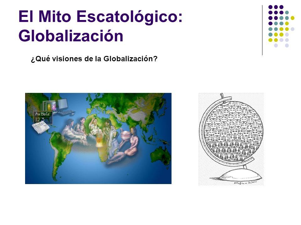 El Mito Escatológico: Globalización