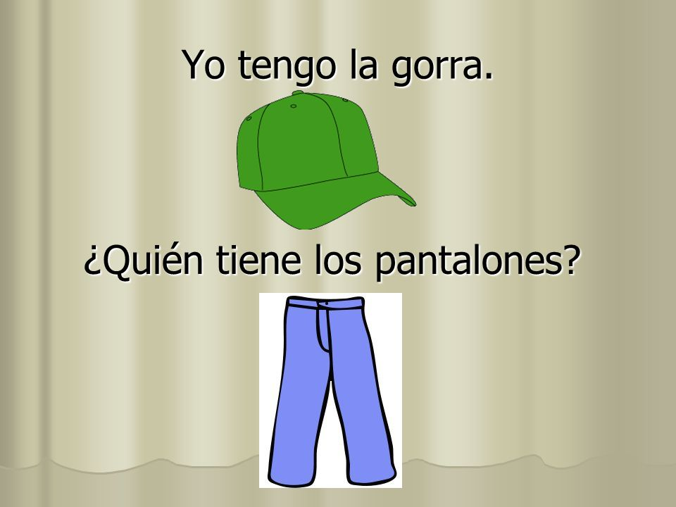 ¿Quién tiene los pantalones