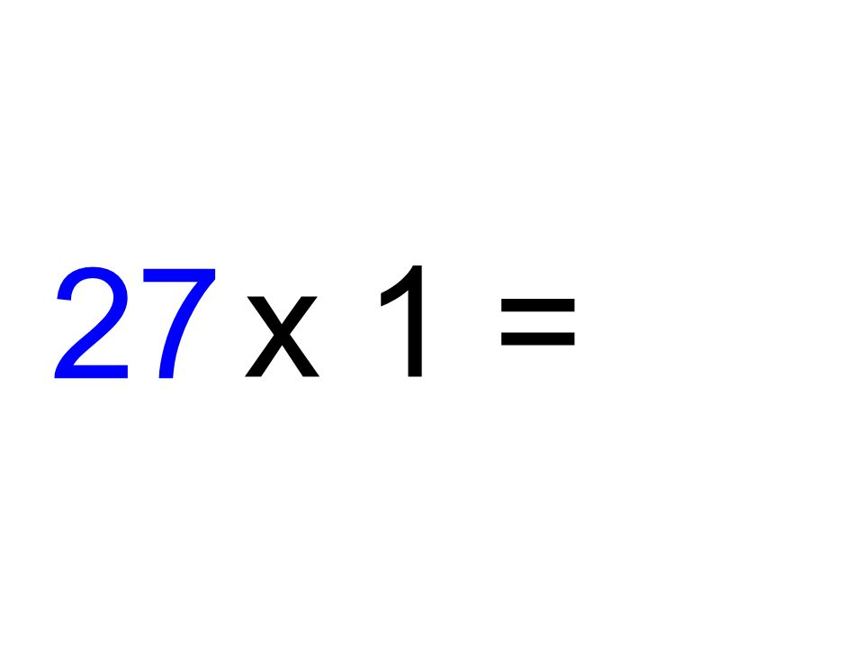 27 x 1 =