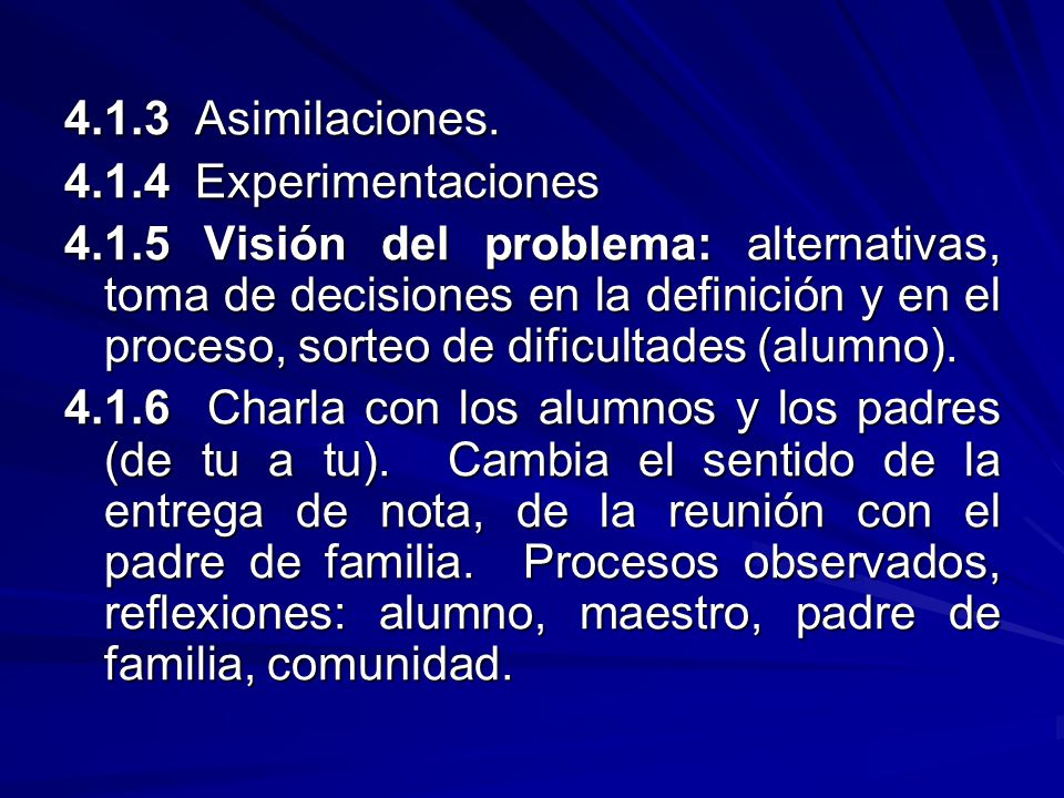 4.1.3 Asimilaciones. 4.1.4 Experimentaciones.