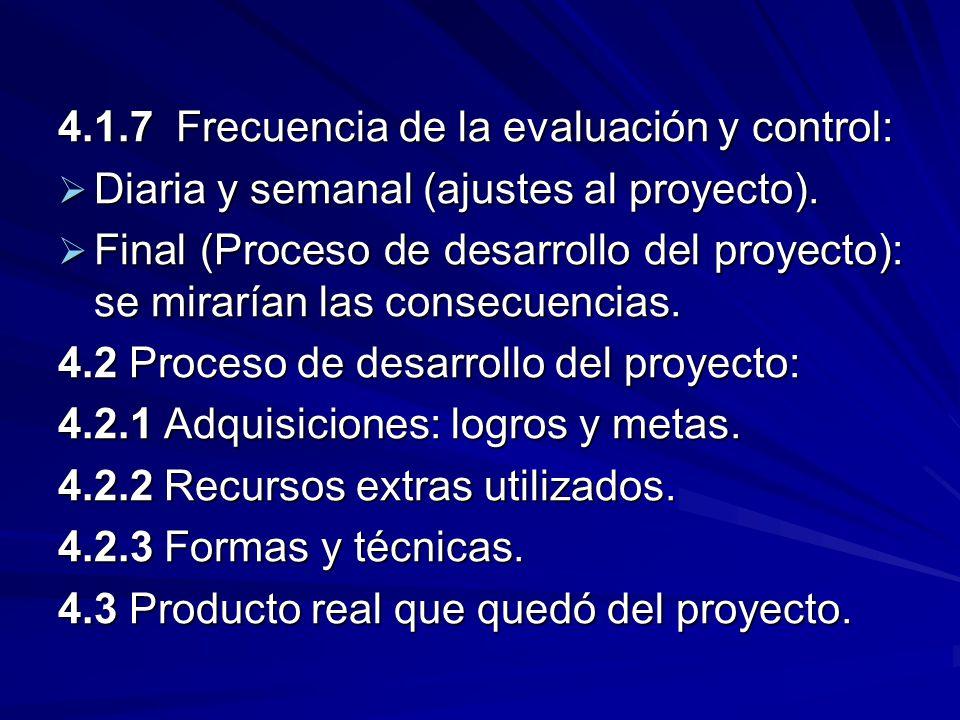 4.1.7 Frecuencia de la evaluación y control: