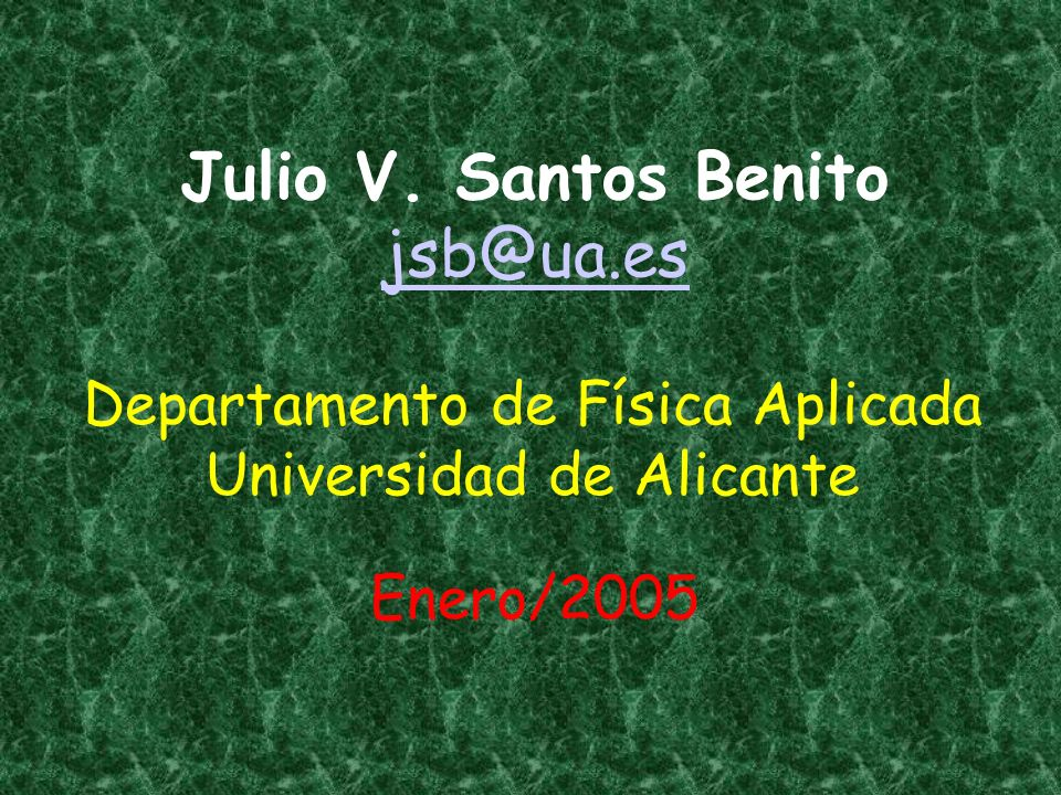 Julio V. Santos Benito jsb@ua.es