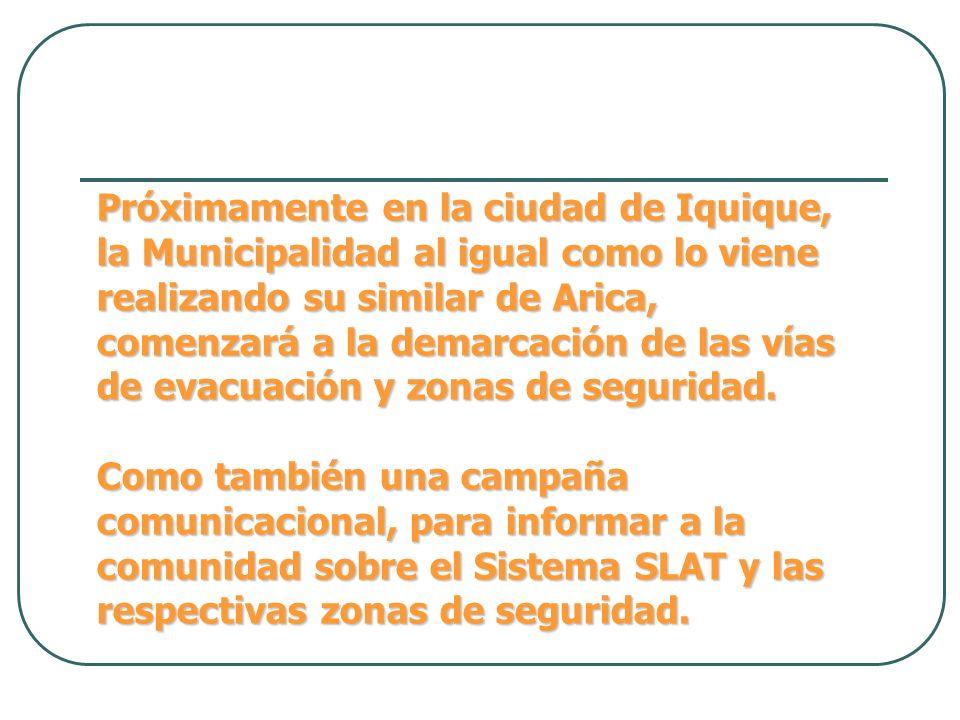 Próximamente en la ciudad de Iquique, la Municipalidad al igual como lo viene realizando su similar de Arica, comenzará a la demarcación de las vías de evacuación y zonas de seguridad.