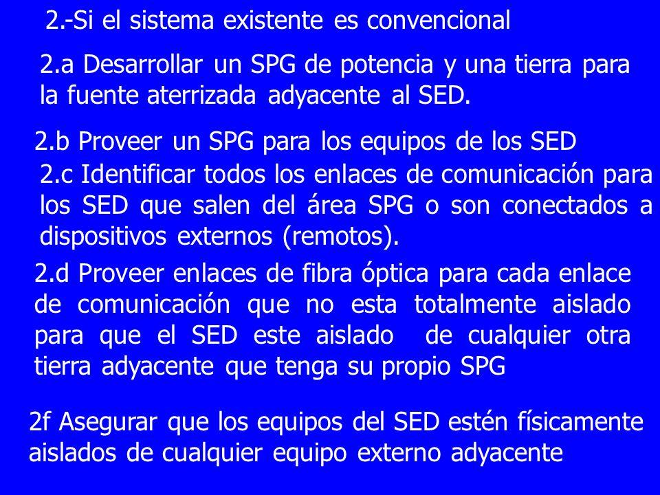 2.-Si el sistema existente es convencional