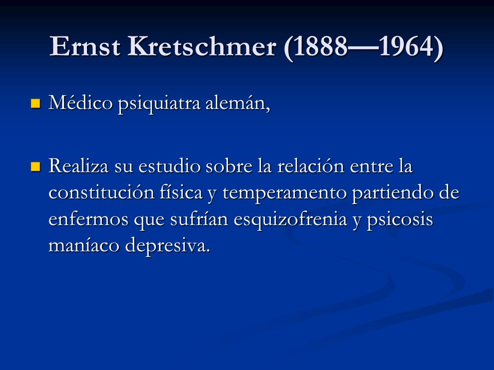Ernst Kretschmer (1888—1964) Médico psiquiatra alemán,