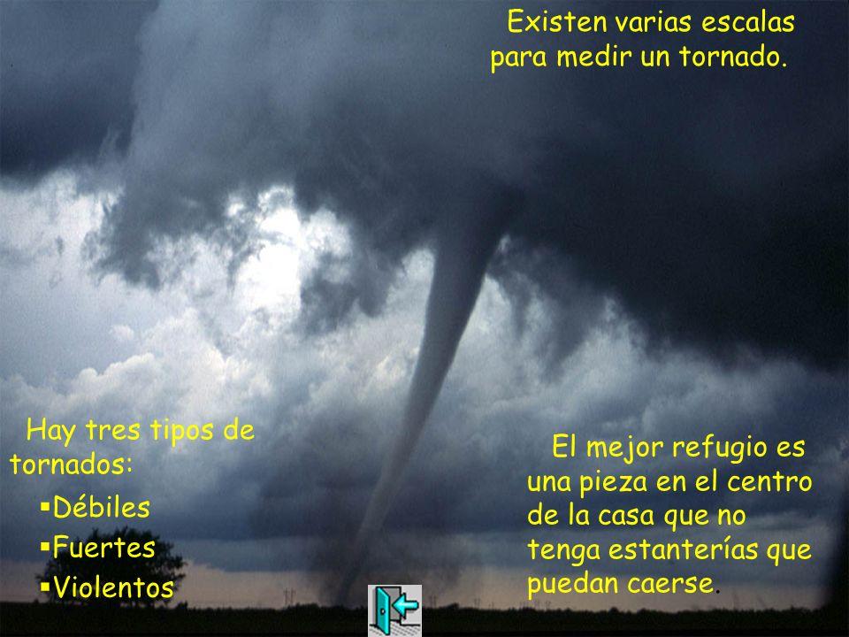 Existen varias escalas para medir un tornado.