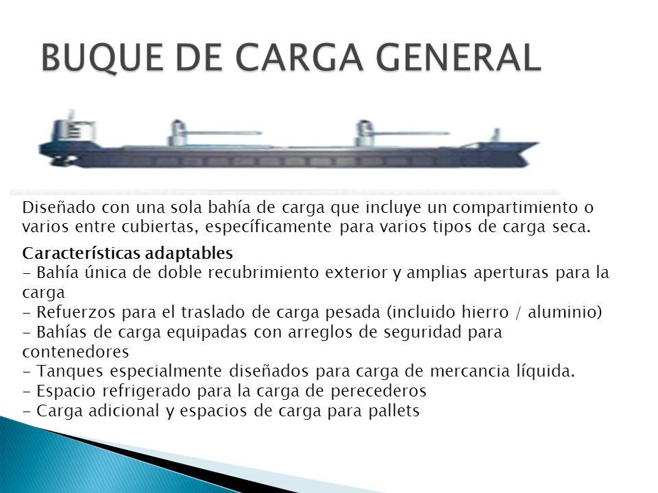 Diseñado con una sola bahía de carga que incluye un compartimiento o varios entre cubiertas, específicamente para varios tipos de carga seca.