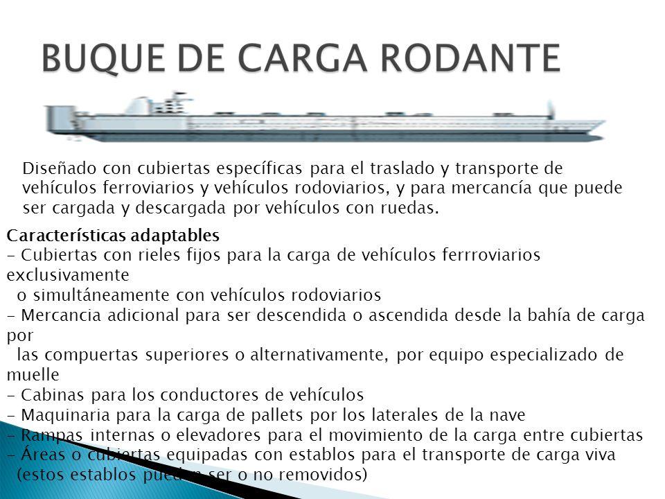 Diseñado con cubiertas específicas para el traslado y transporte de vehículos ferroviarios y vehículos rodoviarios, y para mercancía que puede ser cargada y descargada por vehículos con ruedas.