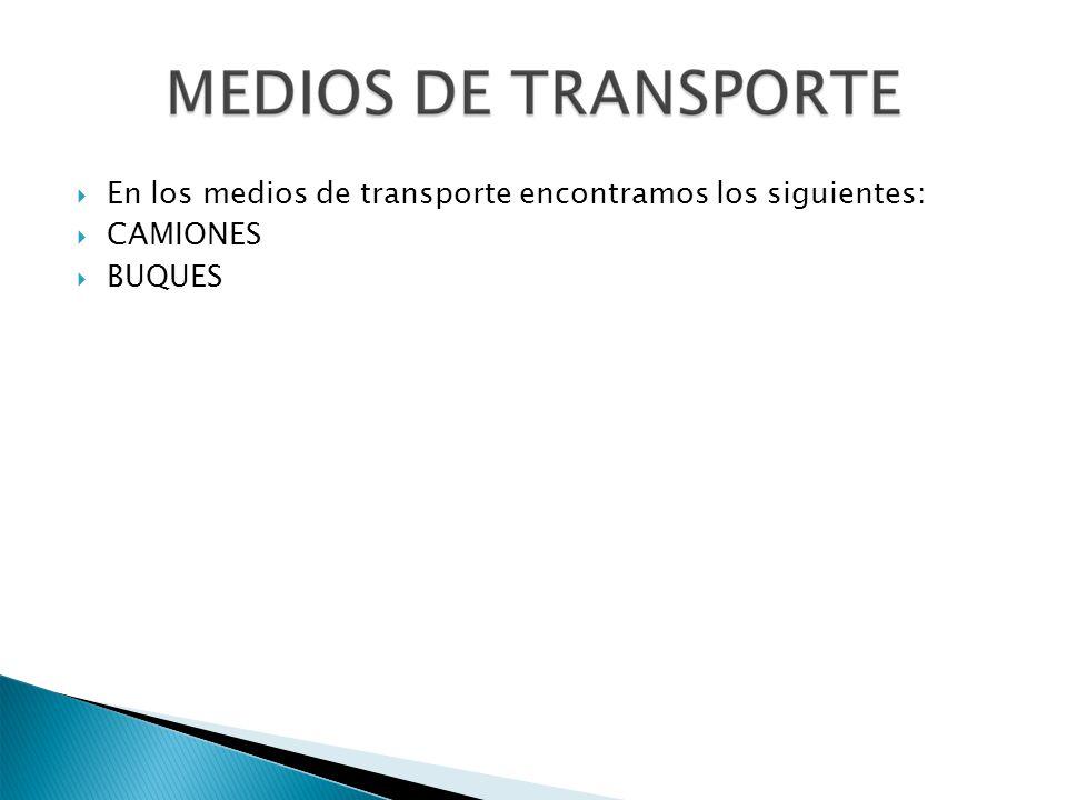 En los medios de transporte encontramos los siguientes: