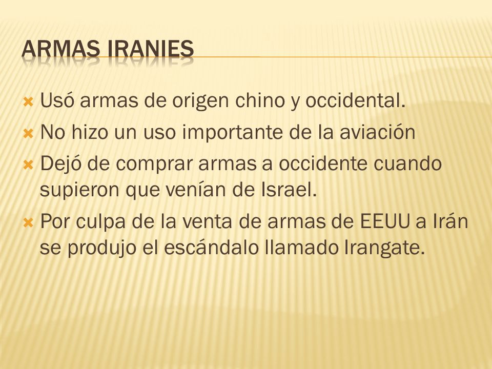 Armas iranies Usó armas de origen chino y occidental.