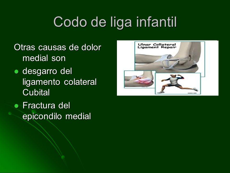Codo de liga infantil Otras causas de dolor medial son