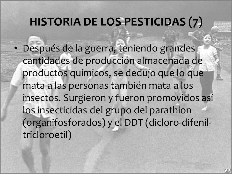 HISTORIA DE LOS PESTICIDAS (7)