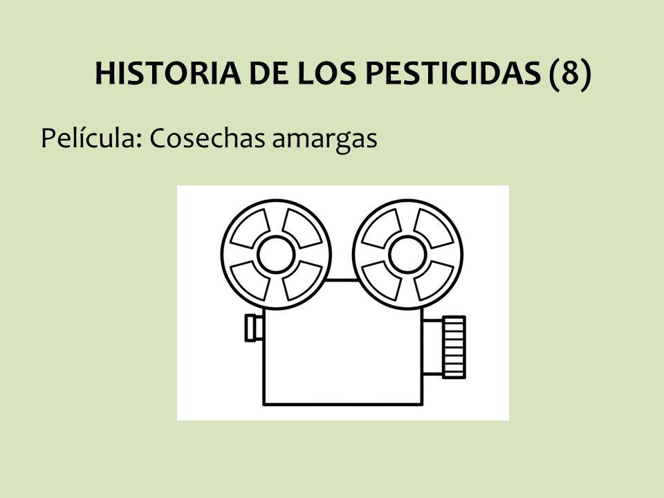 HISTORIA DE LOS PESTICIDAS (8)