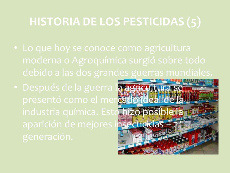HISTORIA DE LOS PESTICIDAS (5)