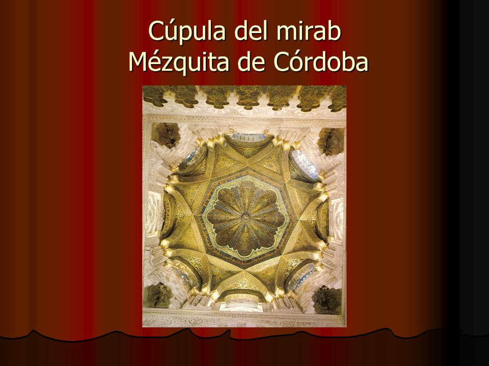 Cúpula del mirab Mézquita de Córdoba