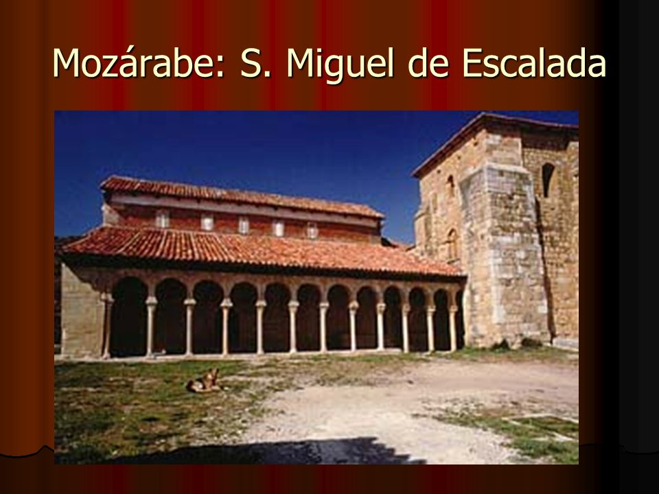 Mozárabe: S. Miguel de Escalada