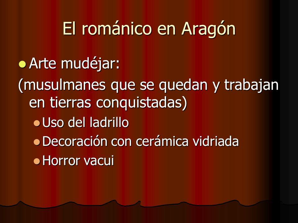 El románico en Aragón Arte mudéjar:
