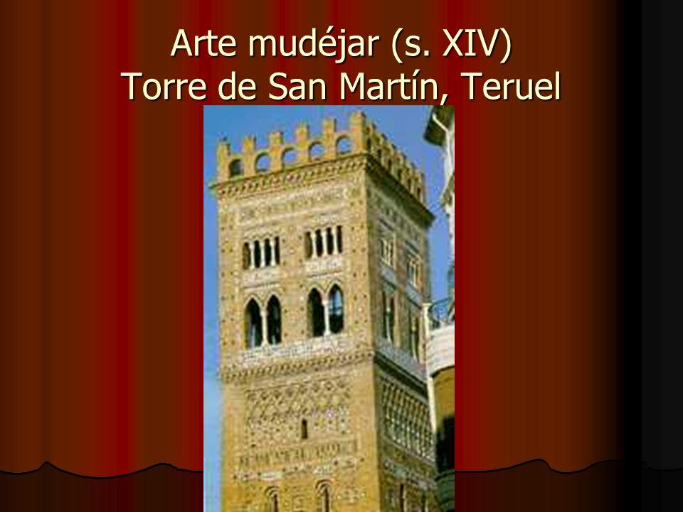 Arte mudéjar (s. XIV) Torre de San Martín, Teruel