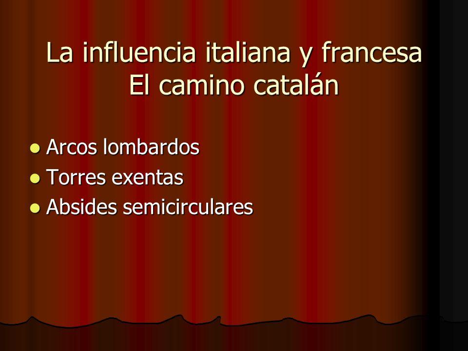 La influencia italiana y francesa El camino catalán