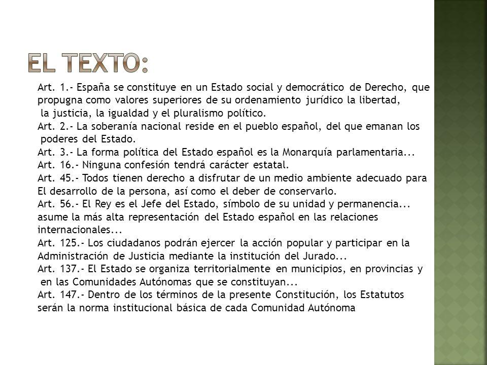 El texto: Art. 1.- España se constituye en un Estado social y democrático de Derecho, que.