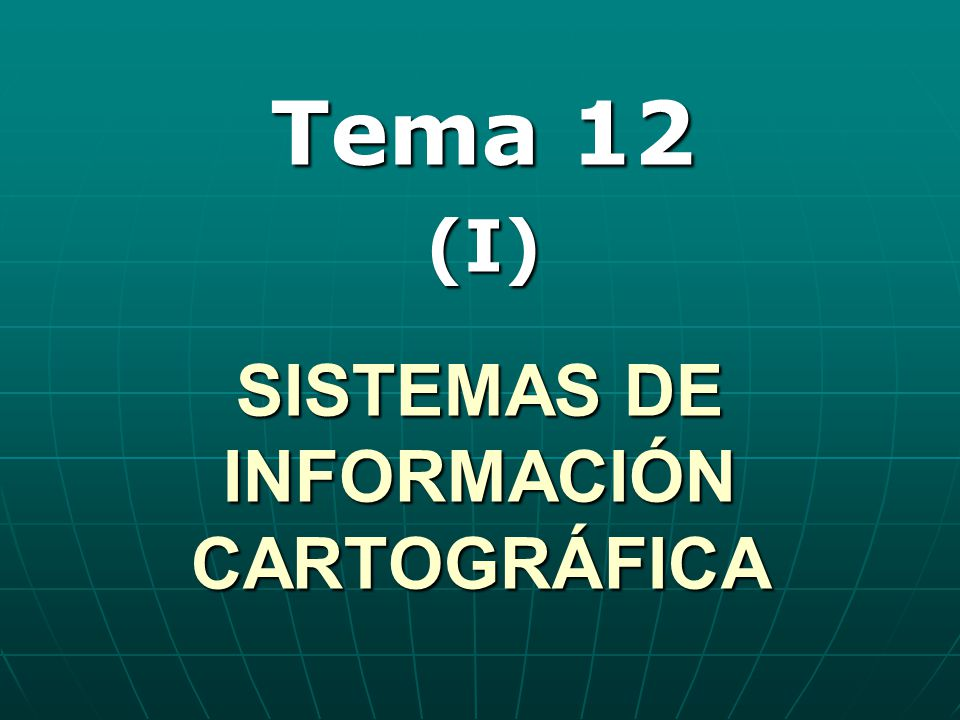 SISTEMAS DE INFORMACIÓN CARTOGRÁFICA