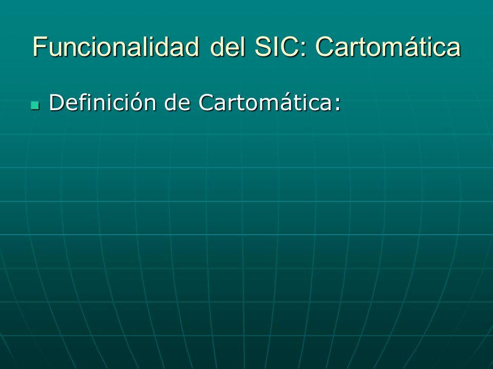 Funcionalidad del SIC: Cartomática