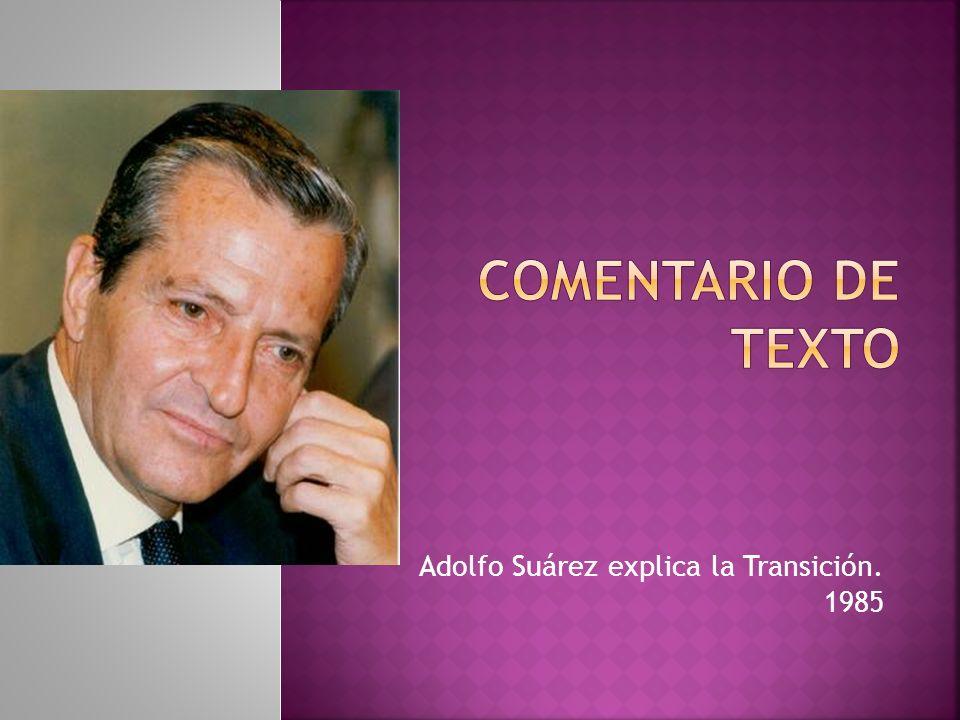 Adolfo Suárez explica la Transición. 1985