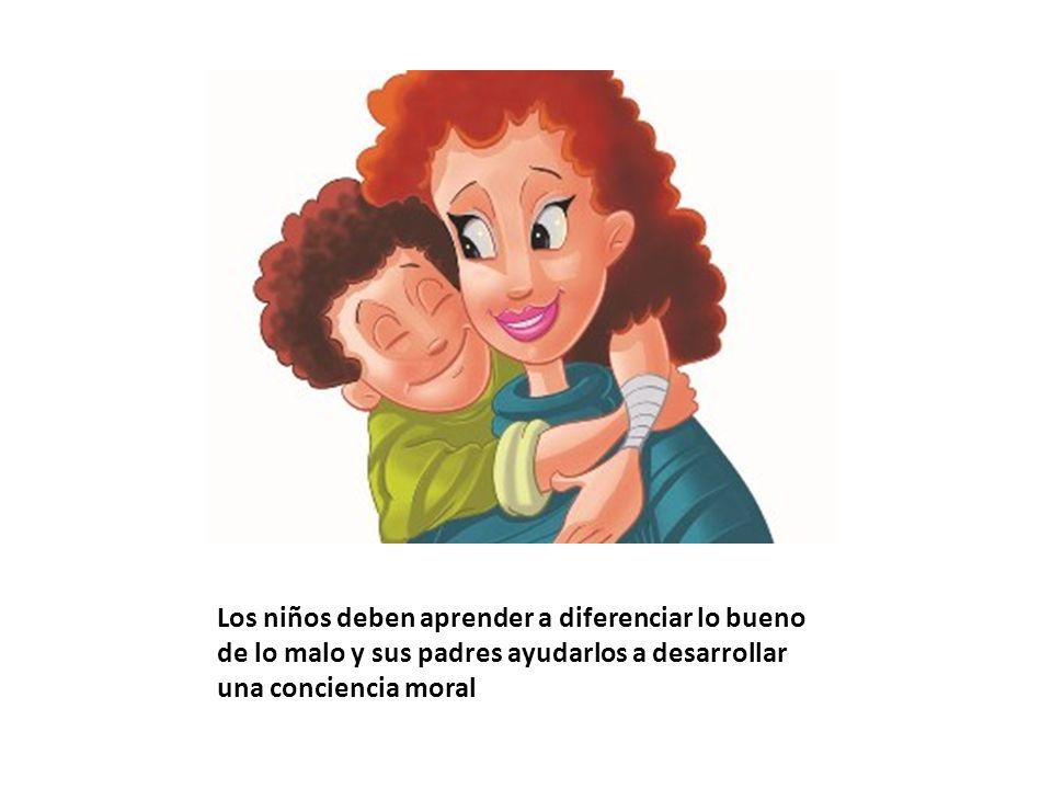 Los niños deben aprender a diferenciar lo bueno de lo malo y sus padres ayudarlos a desarrollar una conciencia moral