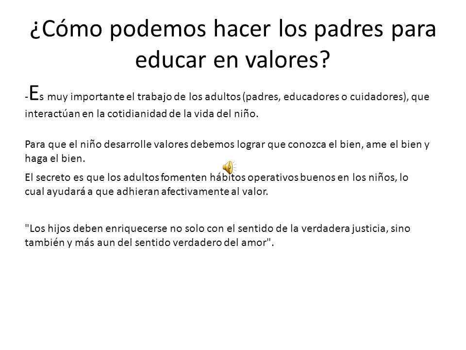 ¿Cómo podemos hacer los padres para educar en valores