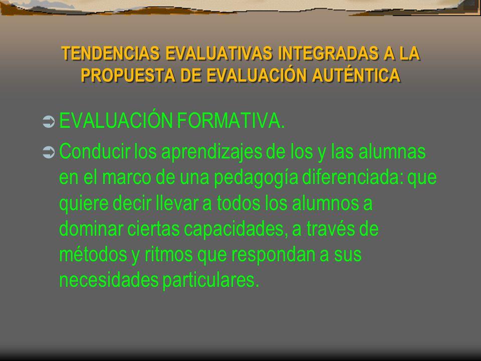 TENDENCIAS EVALUATIVAS INTEGRADAS A LA PROPUESTA DE EVALUACIÓN AUTÉNTICA