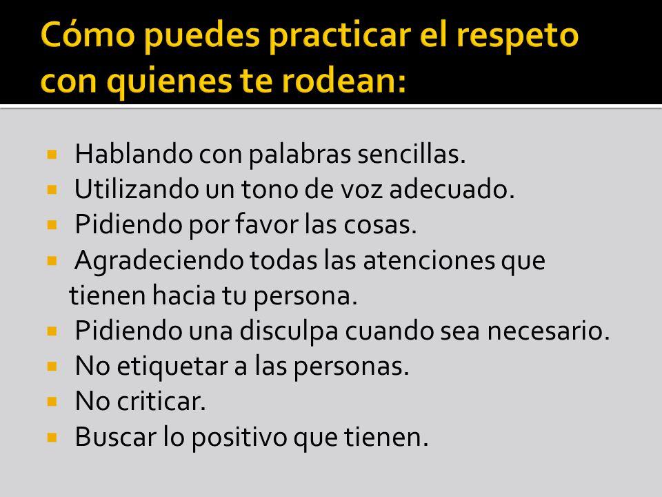 Cómo puedes practicar el respeto con quienes te rodean:
