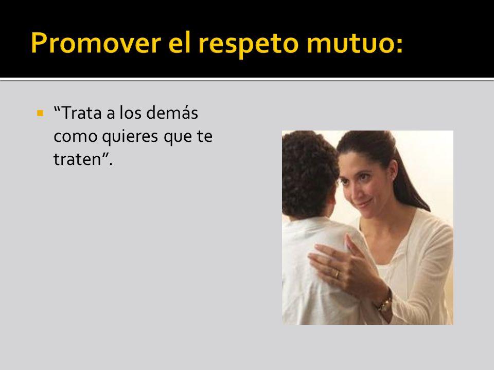 Promover el respeto mutuo: