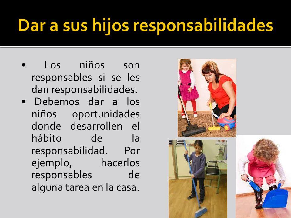 Dar a sus hijos responsabilidades