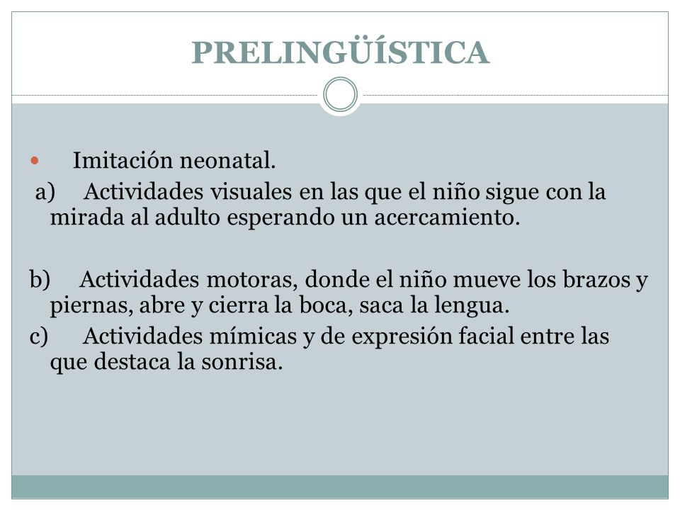 PRELINGÜÍSTICA Imitación neonatal.