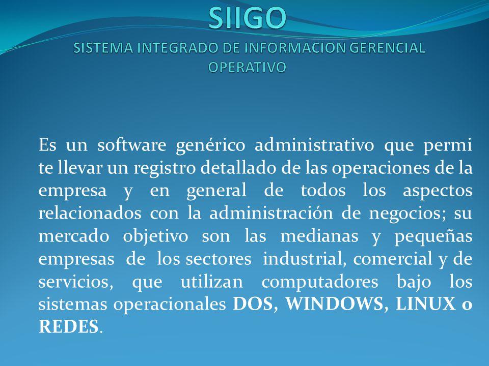 SIIGO SISTEMA INTEGRADO DE INFORMACION GERENCIAL OPERATIVO
