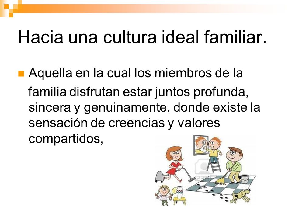 Hacia una cultura ideal familiar.