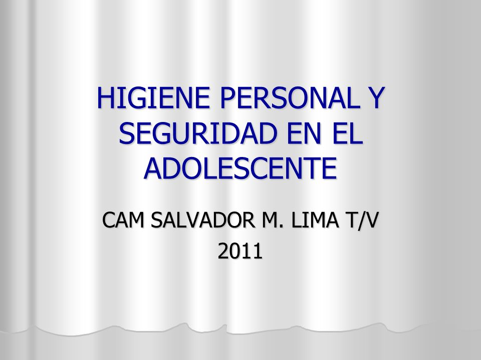 HIGIENE PERSONAL Y SEGURIDAD EN EL ADOLESCENTE