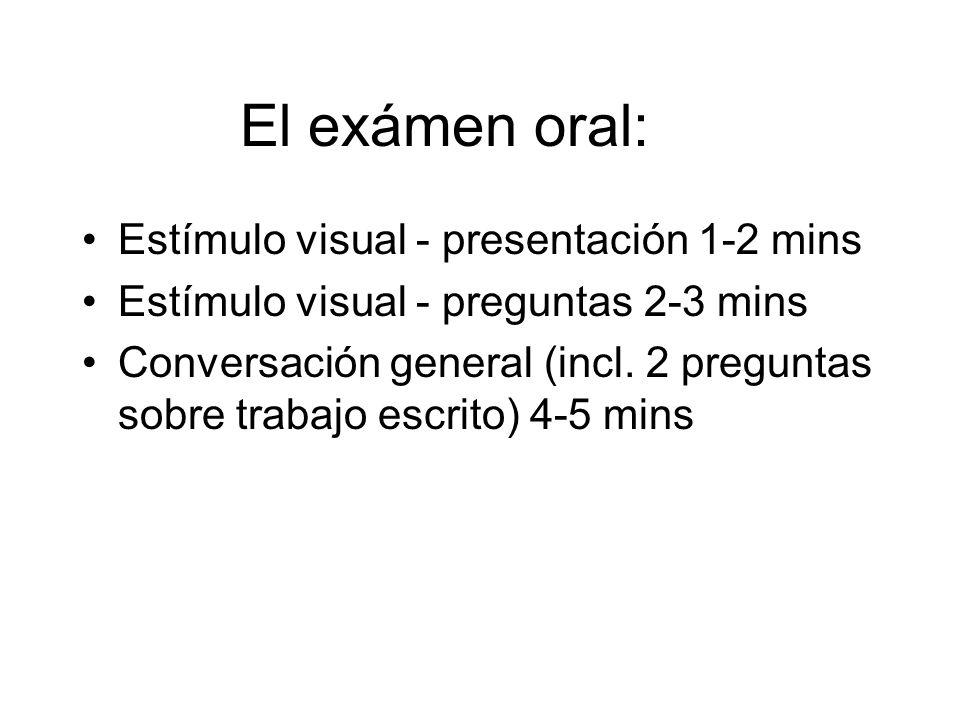 El exámen oral: Estímulo visual - presentación 1-2 mins
