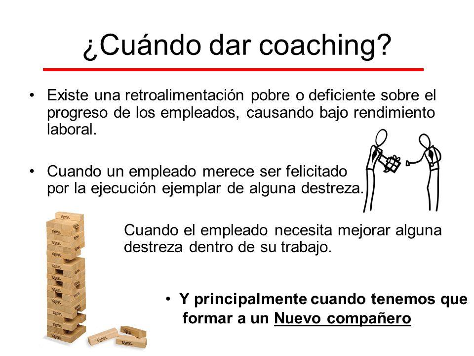 ¿Cuándo dar coaching Existe una retroalimentación pobre o deficiente sobre el progreso de los empleados, causando bajo rendimiento laboral.